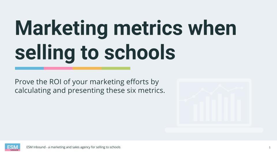Marketing metrics when  selling to schools